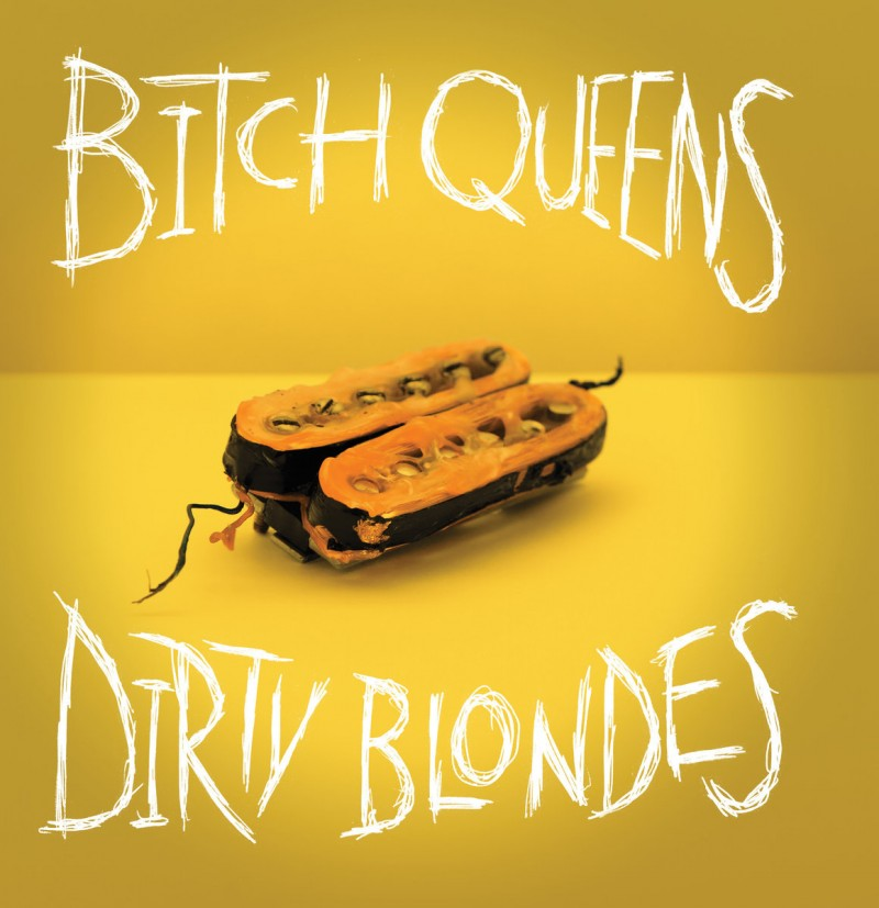 Bitch Queens / Dirty Blondes - Split Single